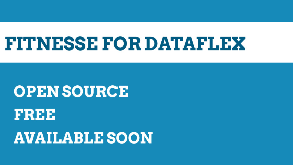 FITNESSE FOR DATAFLEX OPEN SOURCE FREE AVAILABL...
