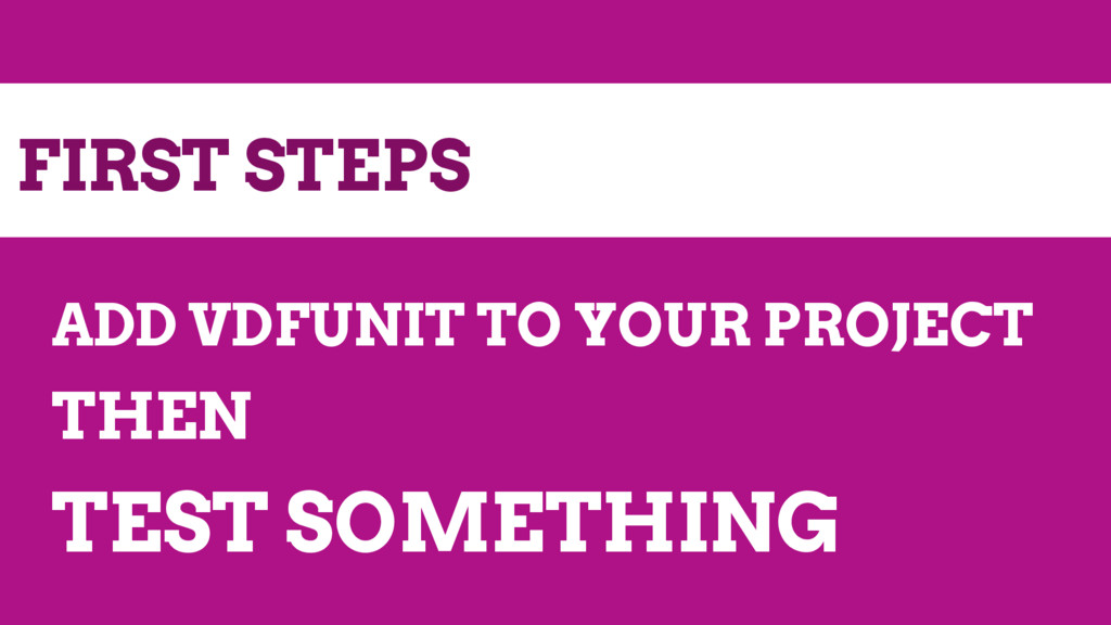 FIRST STEPS ADD VDFUNIT TO YOUR PROJECT THEN TE...