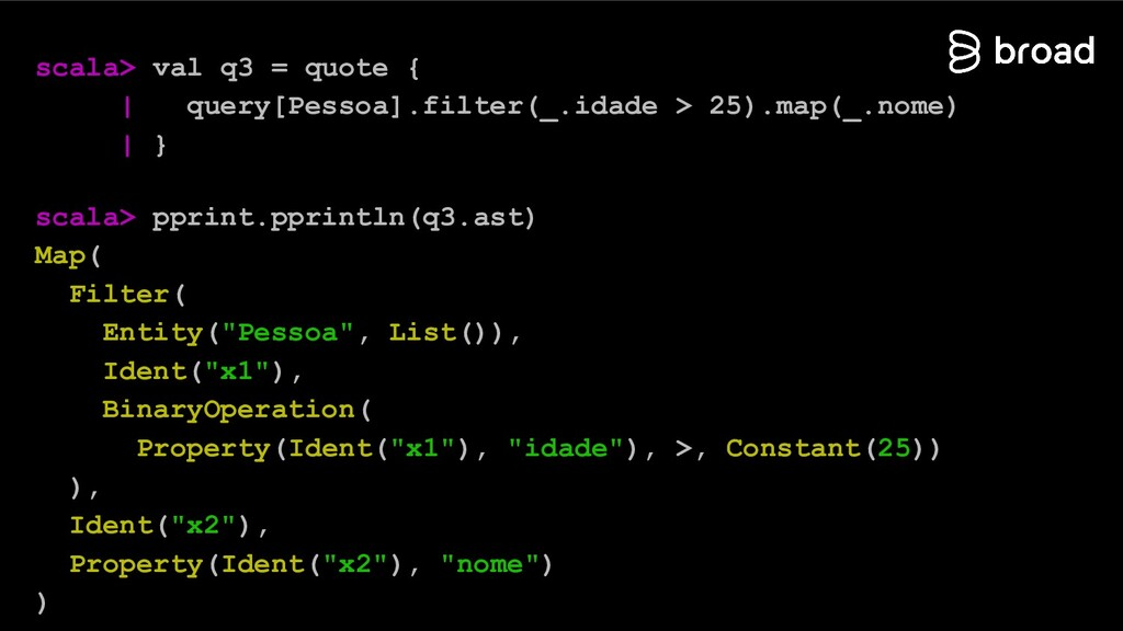 scala> val q3 = quote { | query[Pessoa].filter(...