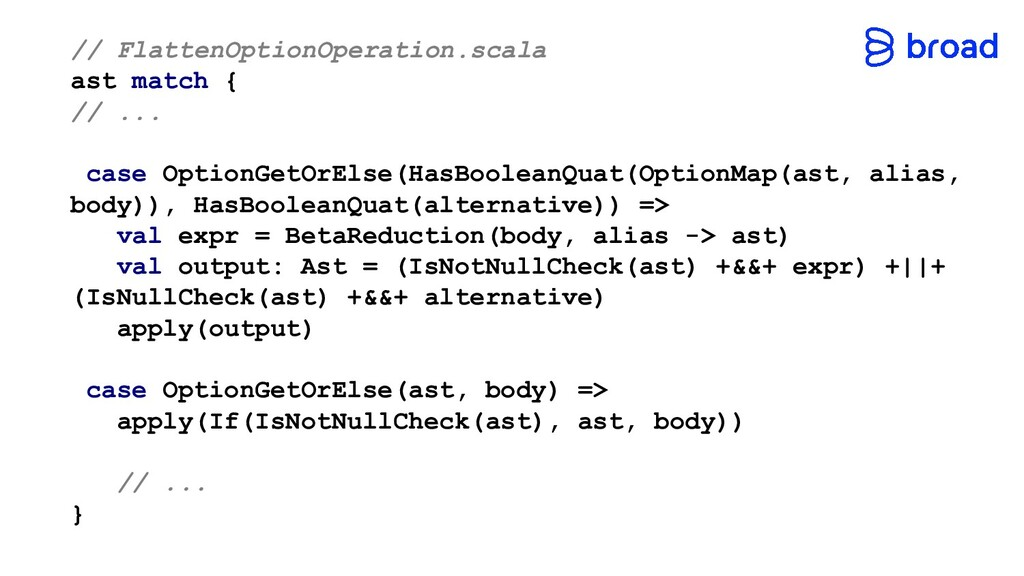 // FlattenOptionOperation.scala ast match { // ...