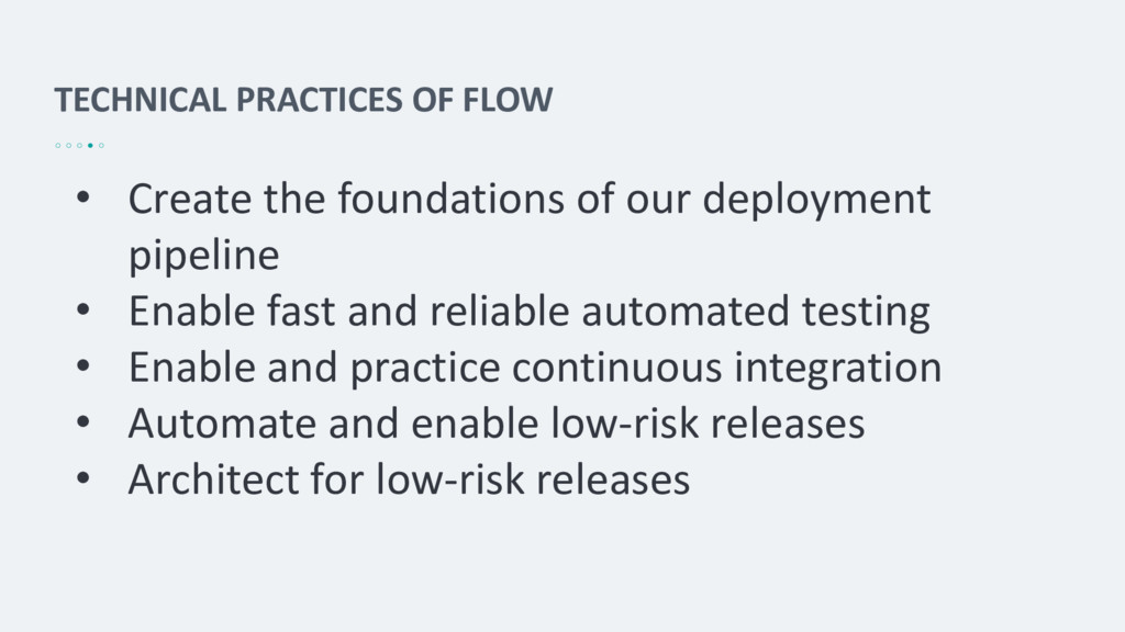 TECHNICAL PRACTICES OF FLOW • Create the founda...