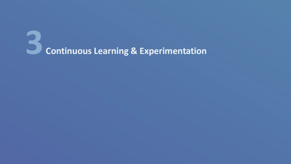 3 Continuous Learning & Experimentation