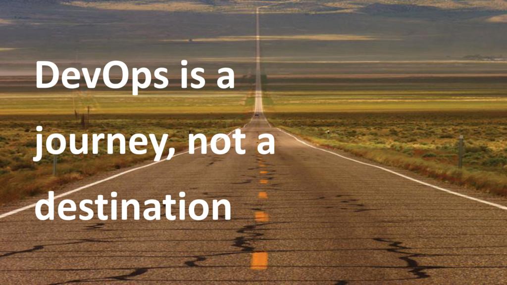 DevOps is a journey, not a destination