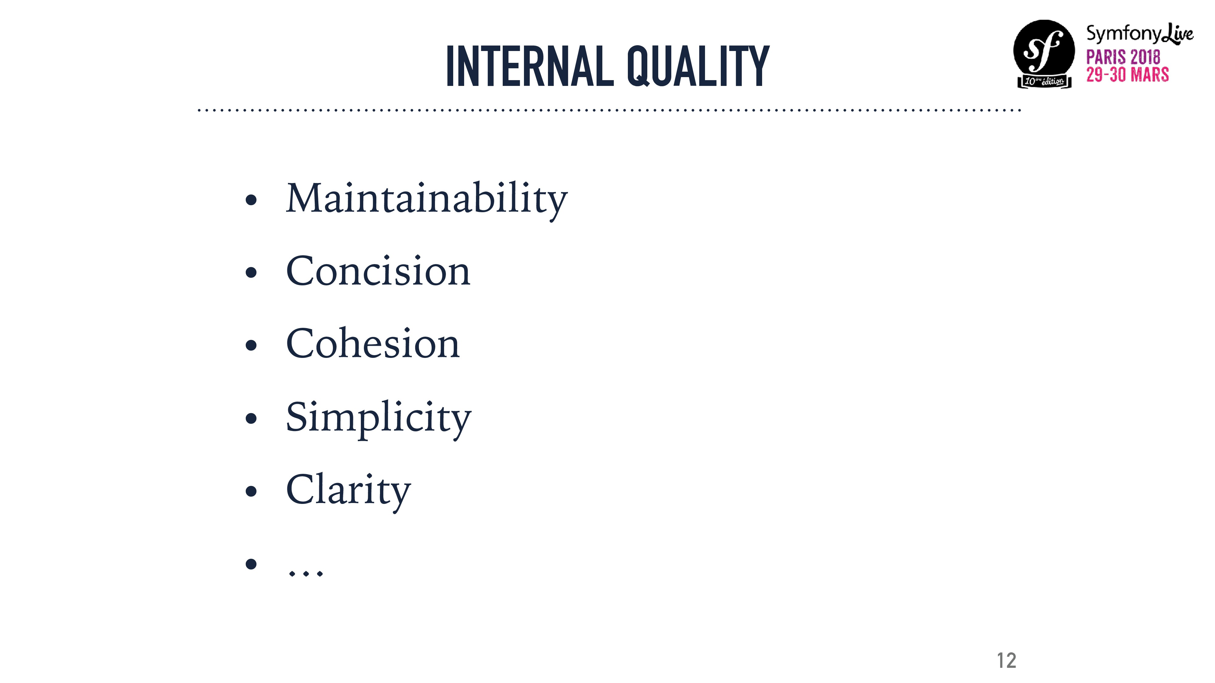 INTERNAL QUALITY • Maintainability • Concision ...