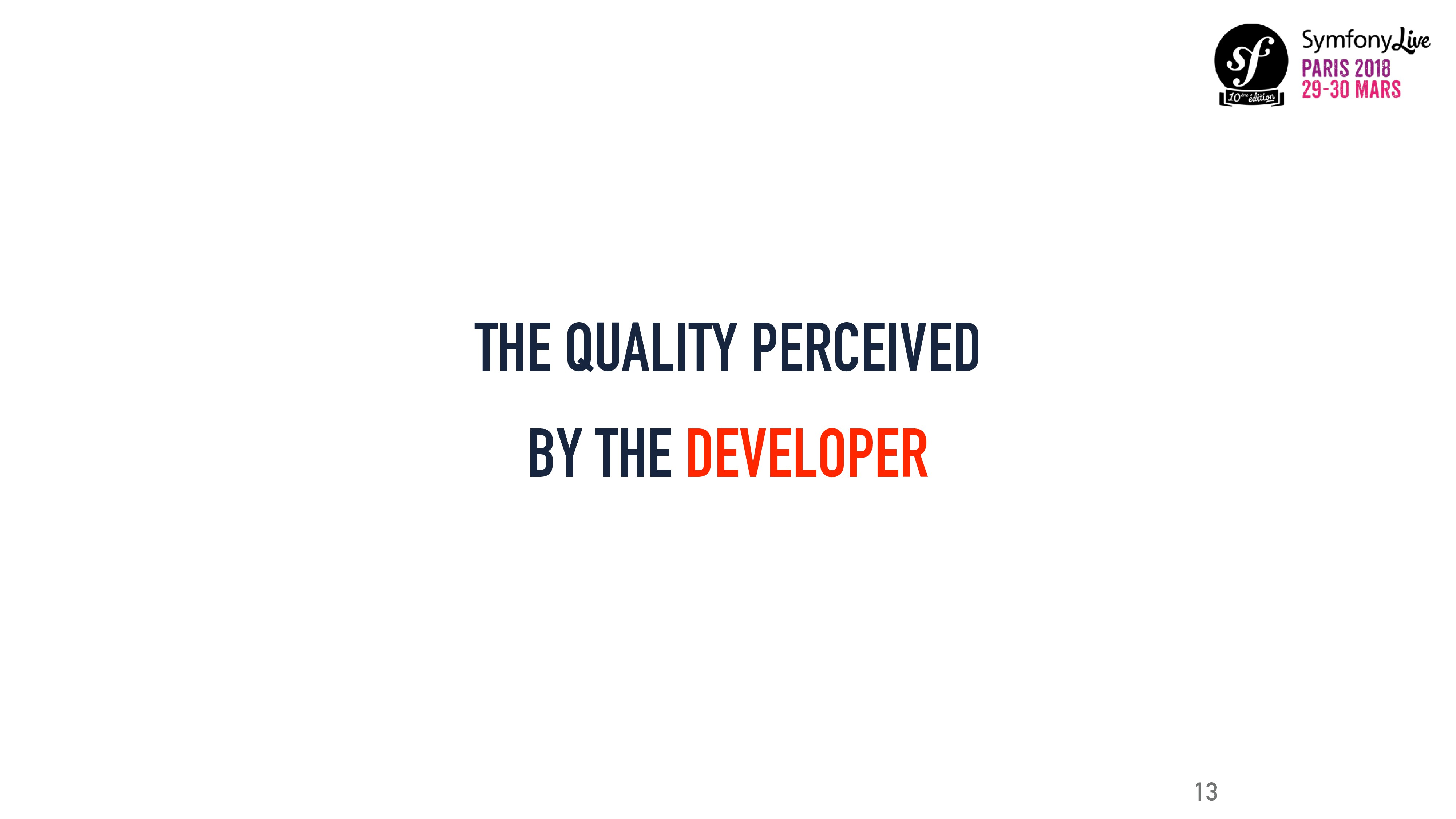 THE QUALITY PERCEIVED BY THE DEVELOPER 13
