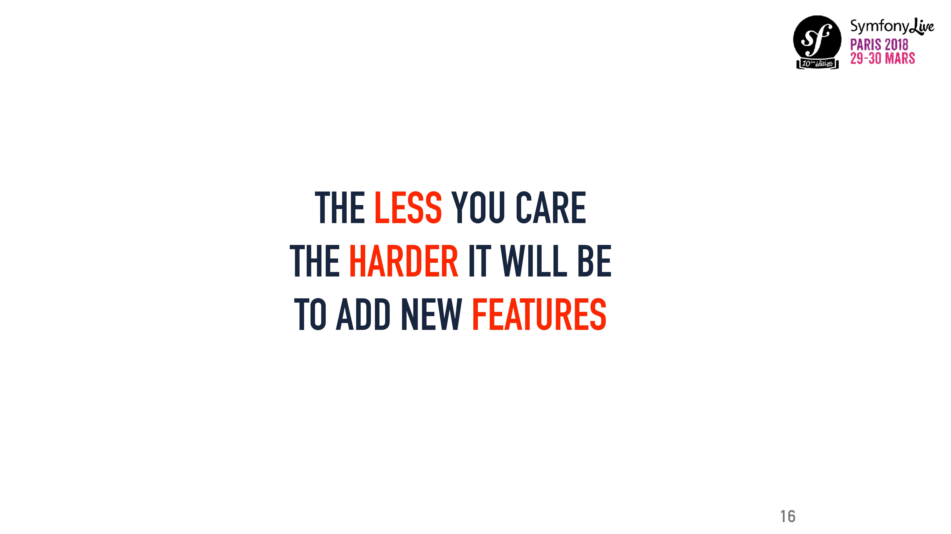 THE LESS YOU CARE THE HARDER IT WILL BE TO ADD ...
