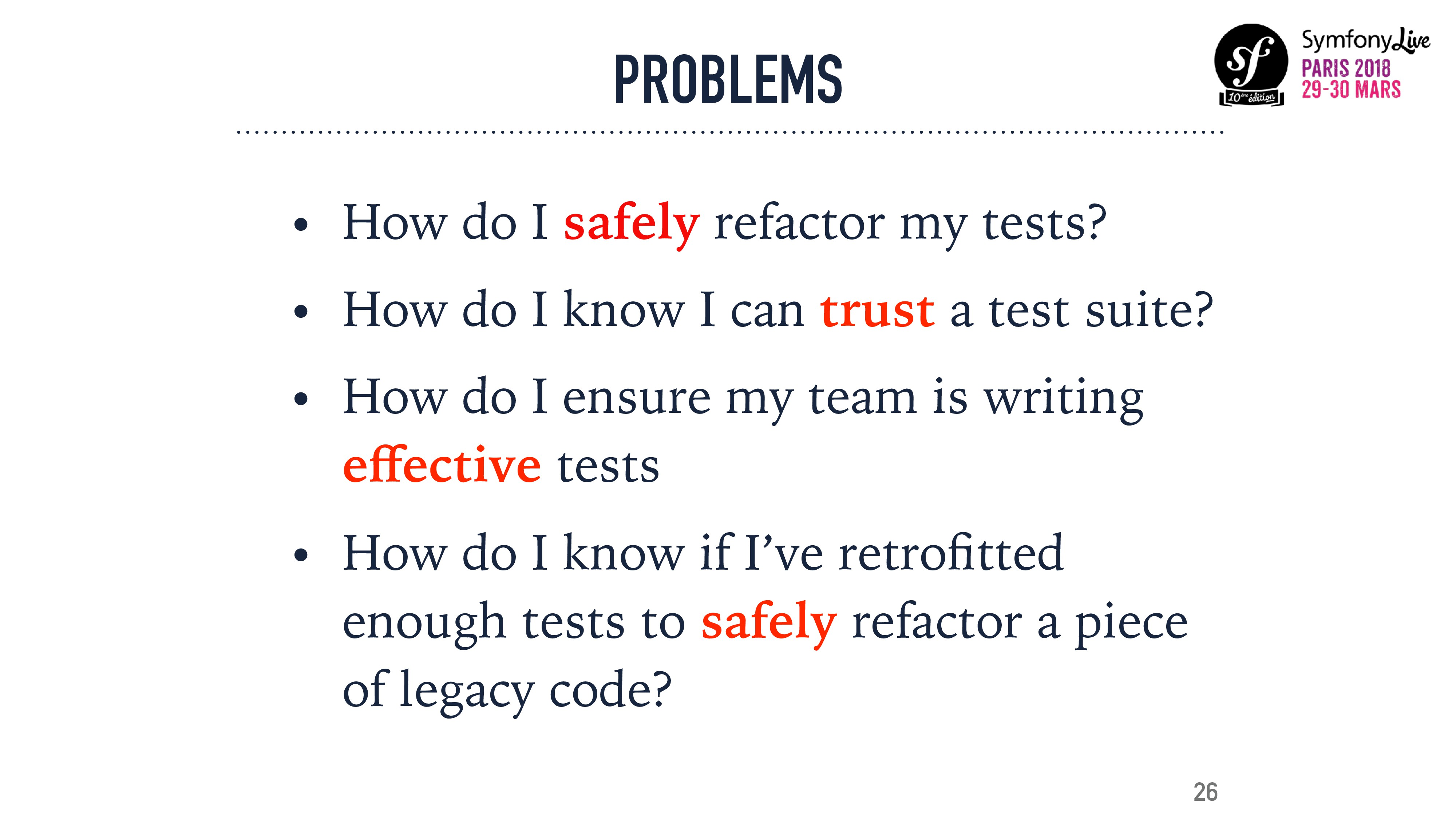 PROBLEMS • How do I safely refactor my tests? •...