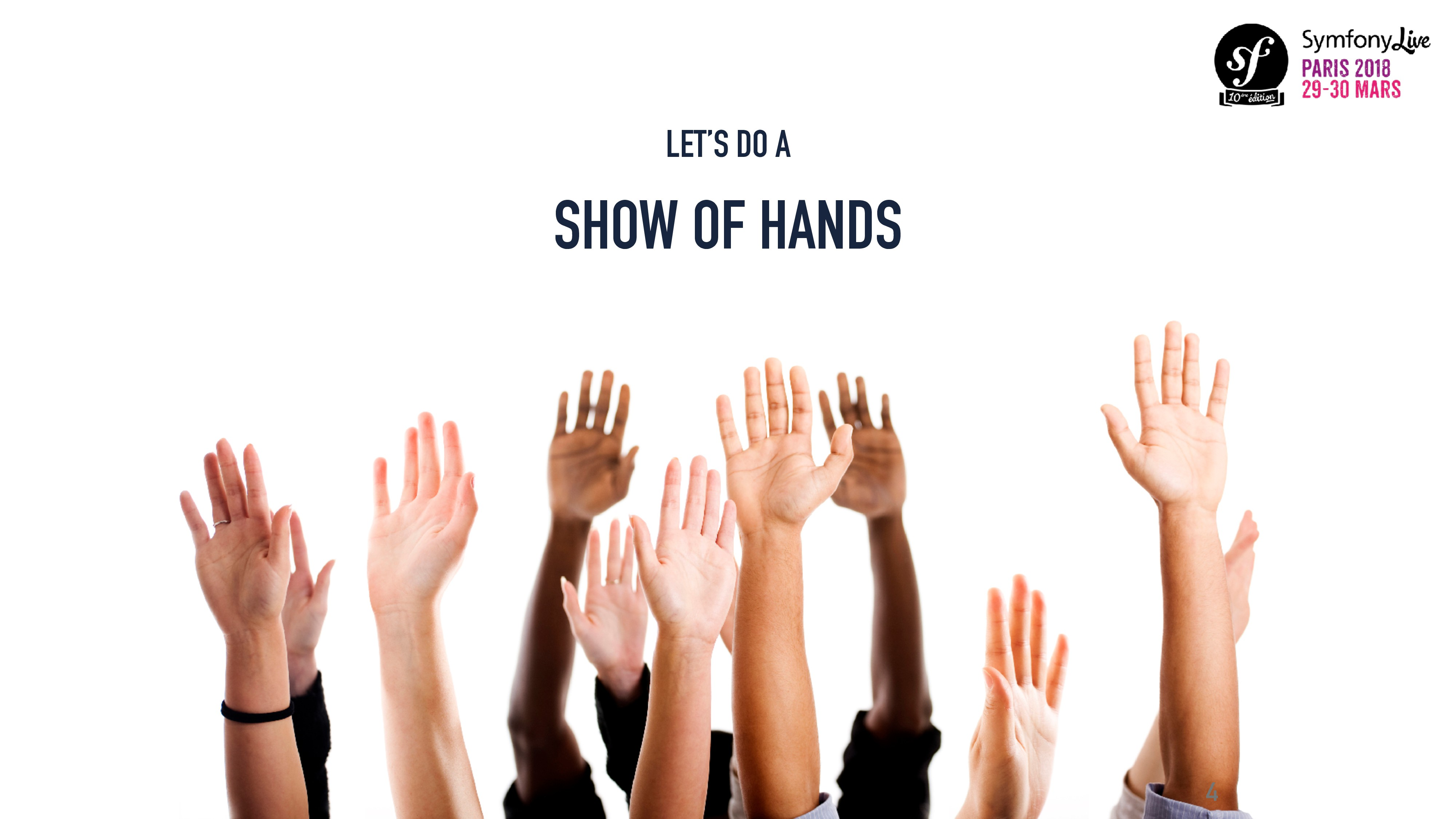 LET'S DO A SHOW OF HANDS 4