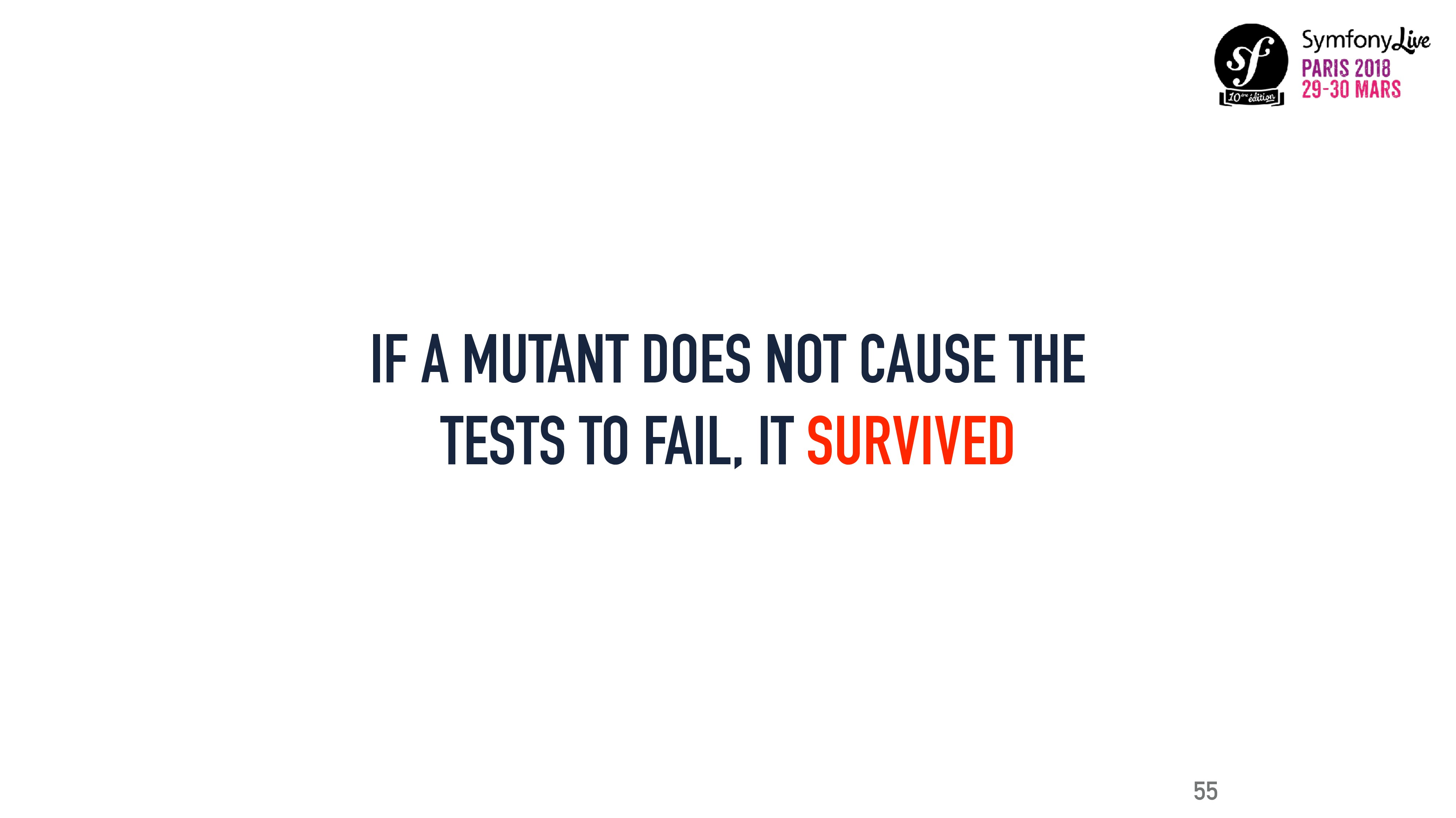 IF A MUTANT DOES NOT CAUSE THE TESTS TO FAIL, I...