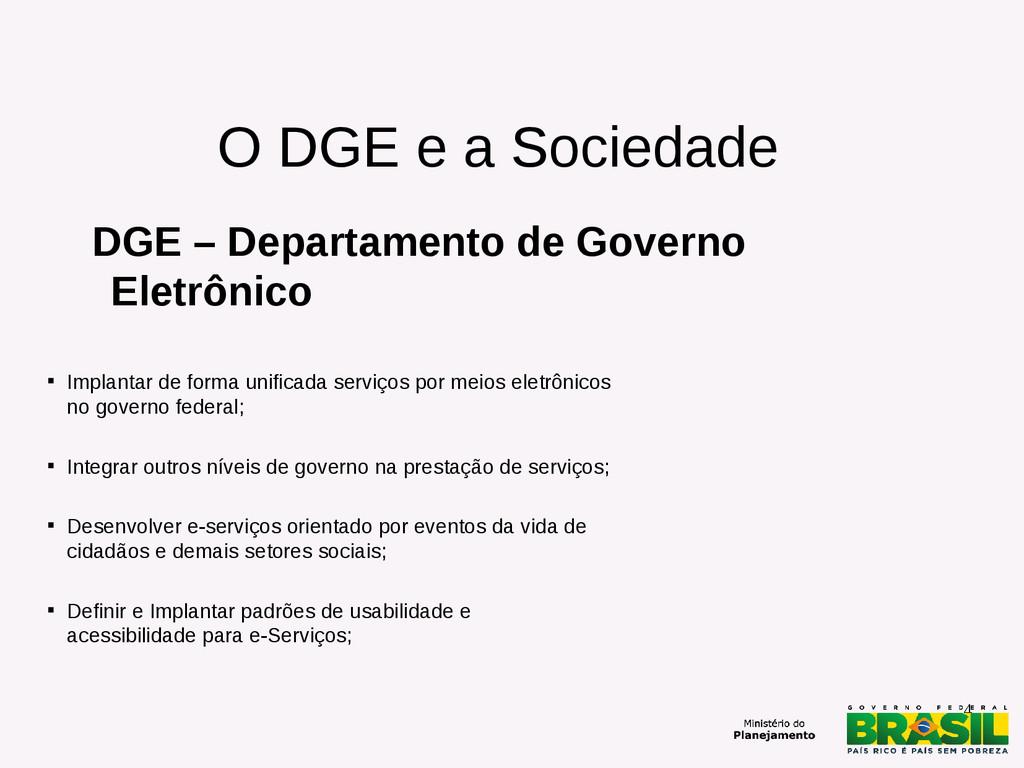 4 O DGE e a Sociedade DGE – Departamento de Gov...