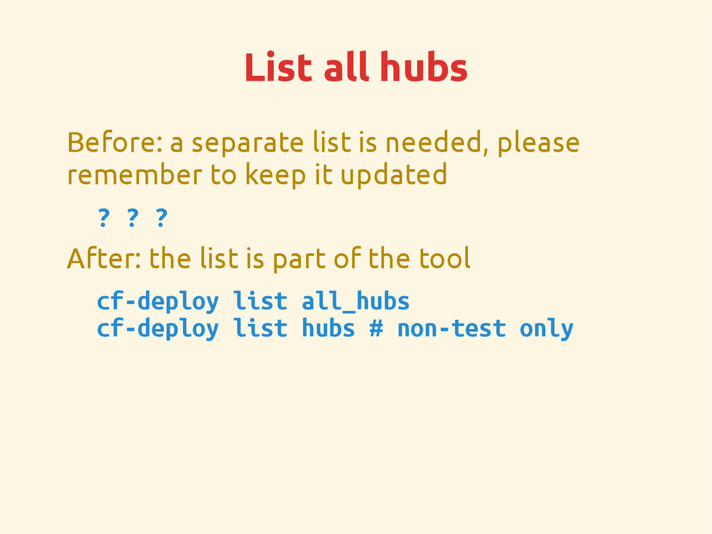 List all hubs Before: a separate list is needed...