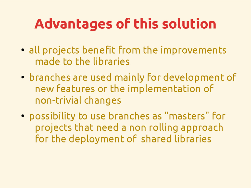 Advantages of this solution ● all projects bene...