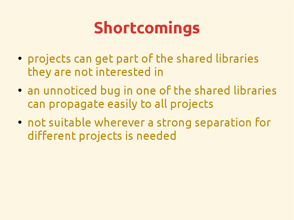 Shortcomings ● projects can get part of the sha...