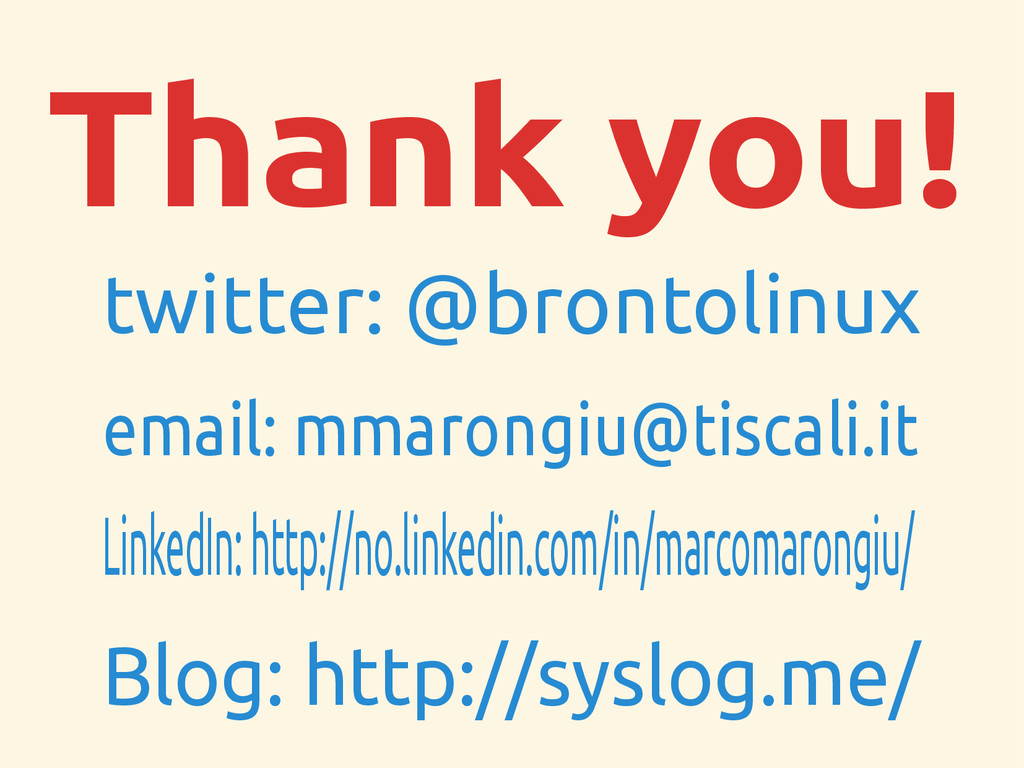 Thank you! twitter: @brontolinux email: mmarong...