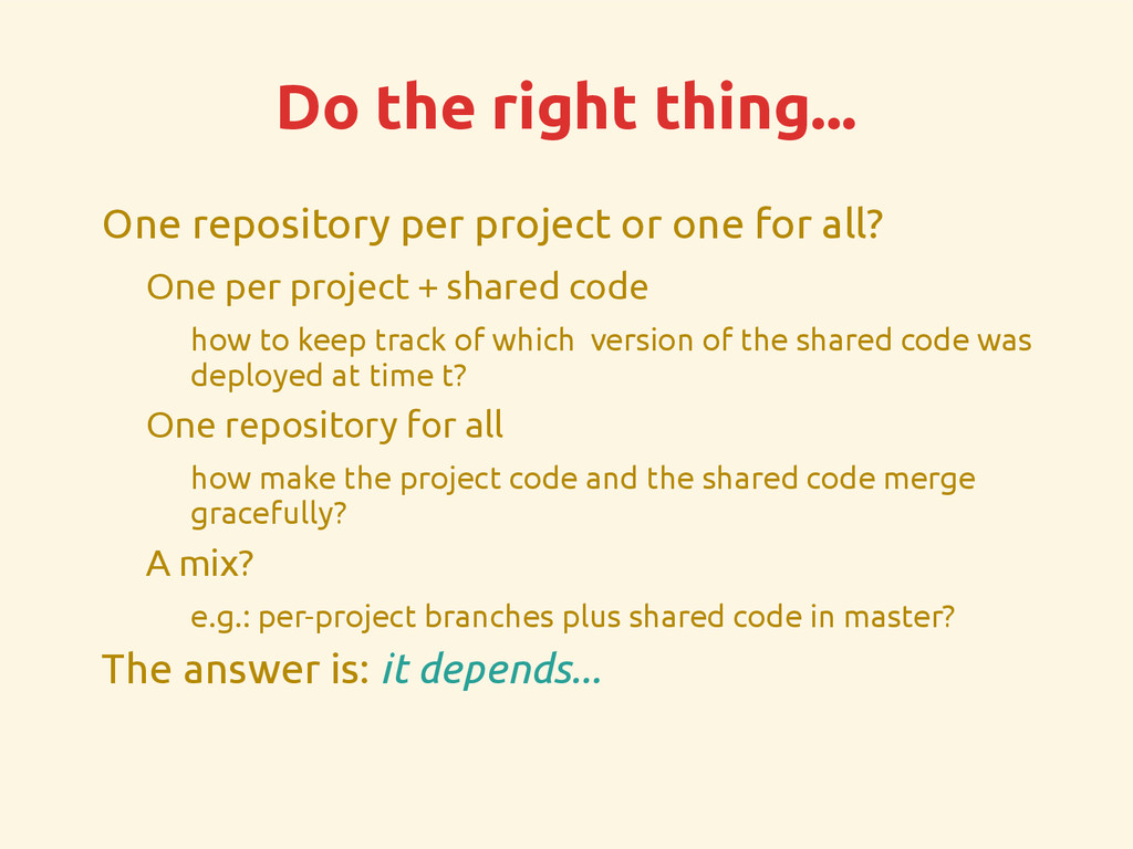 Do the right thing... One repository per projec...