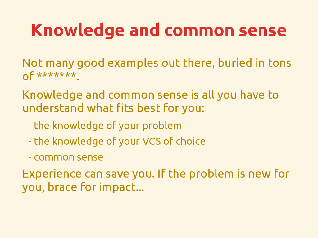 Knowledge and common sense Not many good exampl...