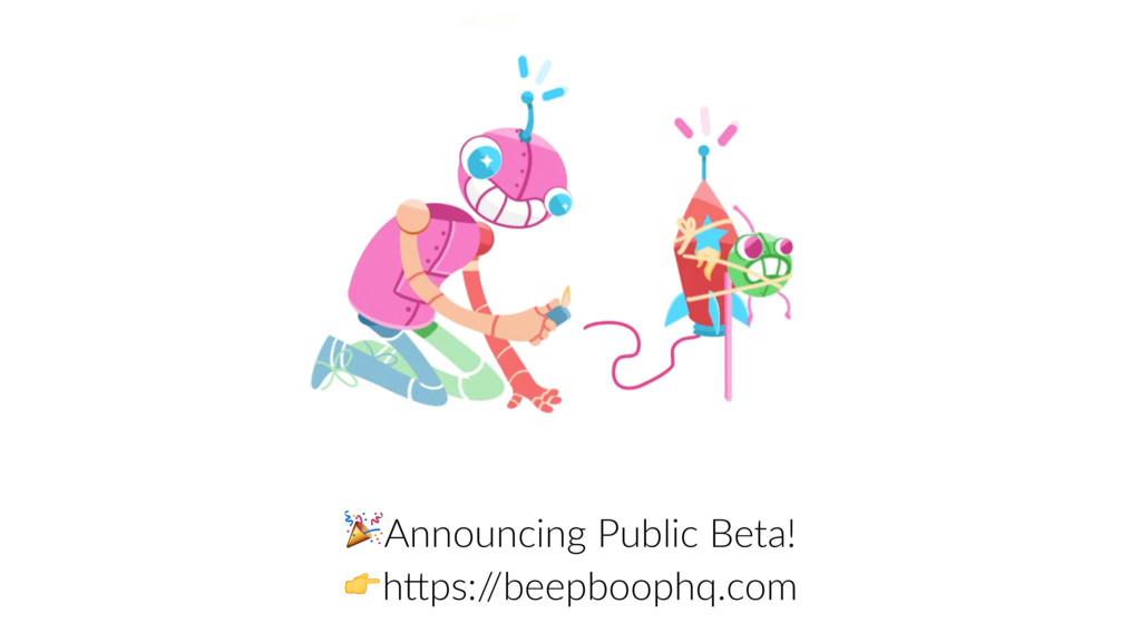 launch announcement Announcing Public Beta! hEp...