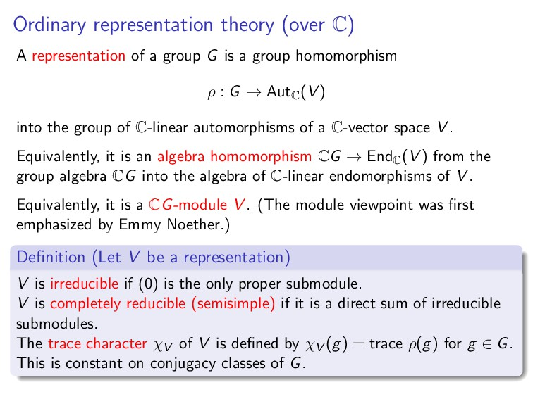 Ordinary representation theory (over C) A repre...