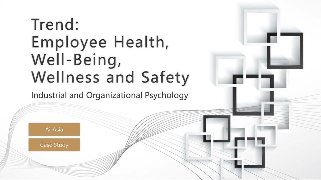 Trend: Employee Health, Well-Being, Wellness an...