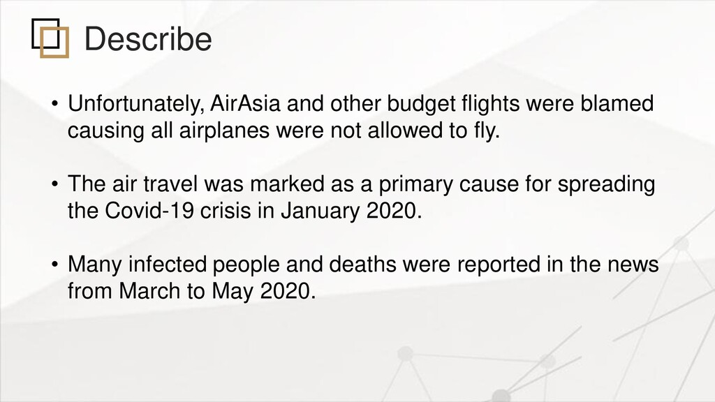 Describe • Unfortunately, AirAsia and other bud...