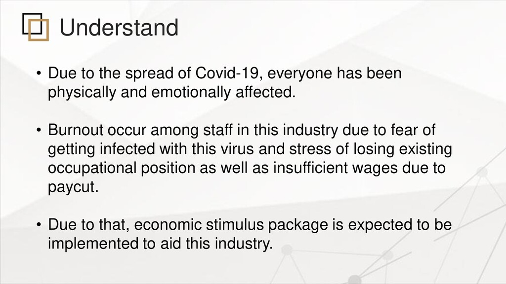 Understand • Due to the spread of Covid-19, eve...