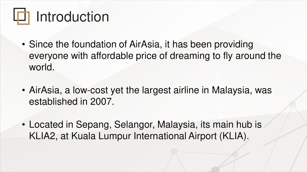 Introduction • Since the foundation of AirAsia,...