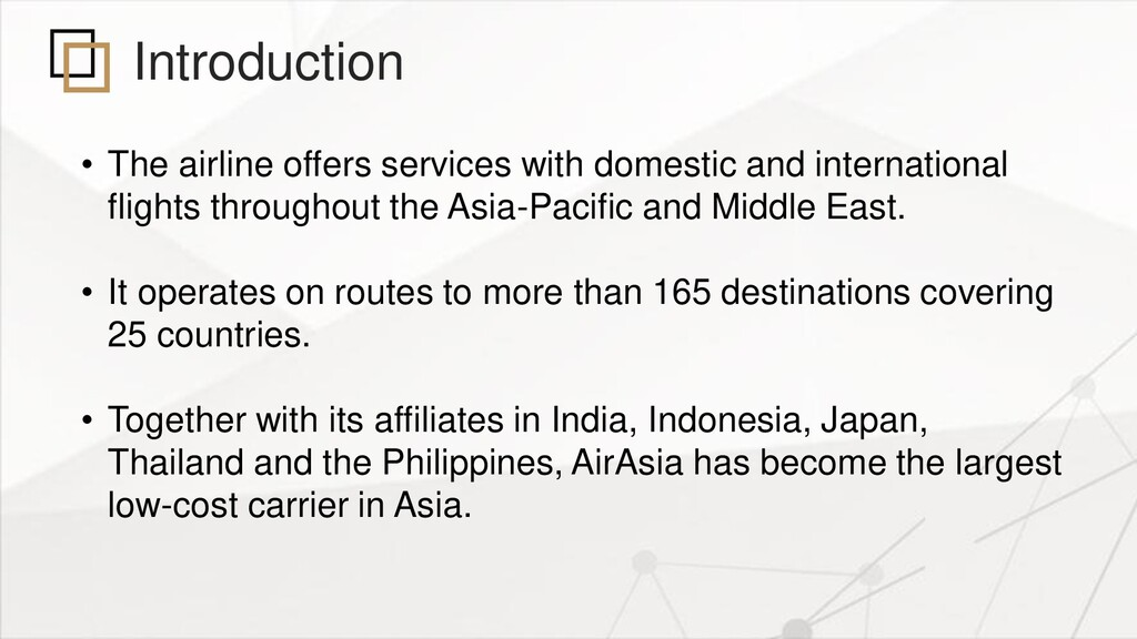 Introduction • The airline offers services with...