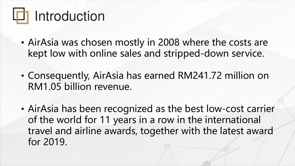 Introduction • AirAsia was chosen mostly in 200...