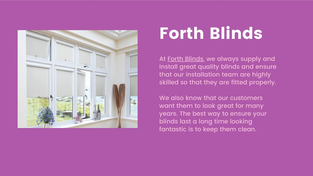 Forth Blinds At Forth Blinds, we always supply ...