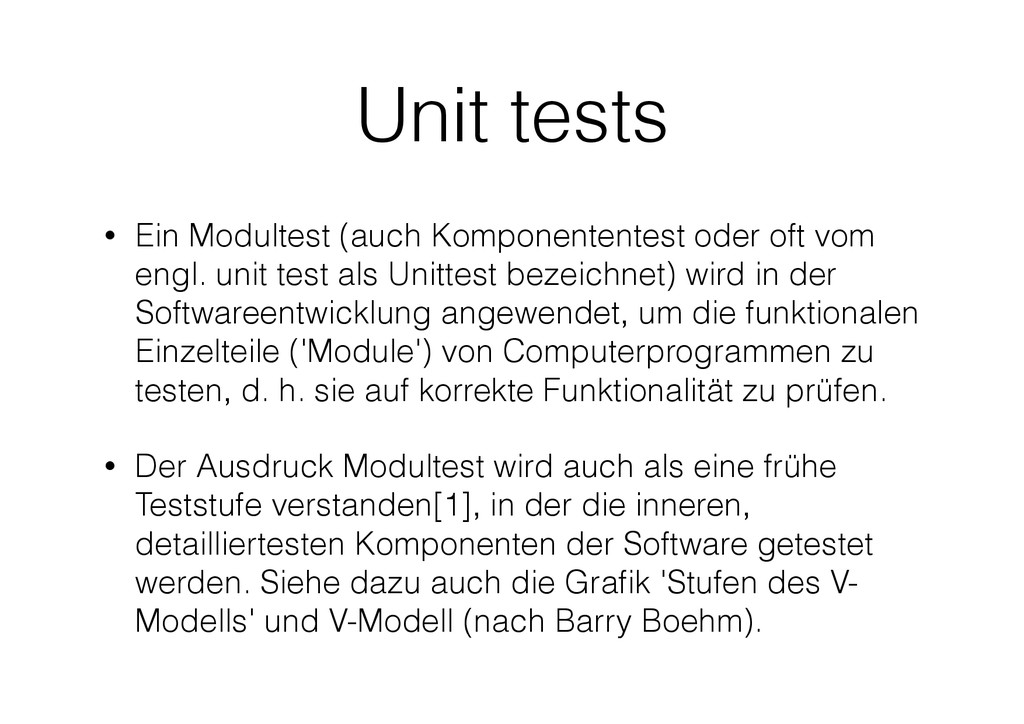 Unit tests • Ein Modultest (auch Komponententes...