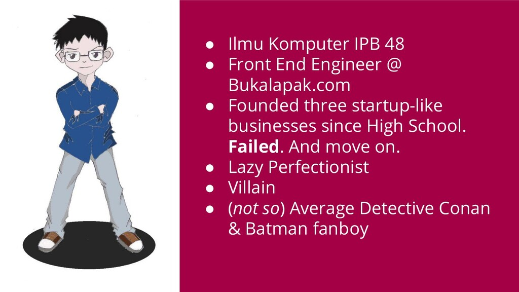 ● Ilmu Komputer IPB 48 ● Front End Engineer @ B...