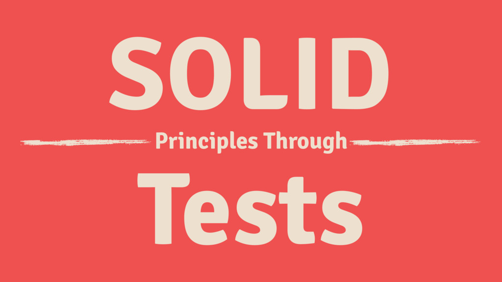 SOLID Principles Through Tests