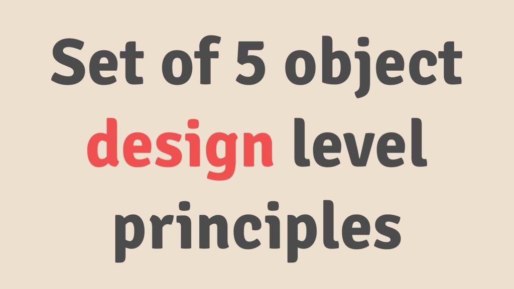 Set of 5 object design level principles