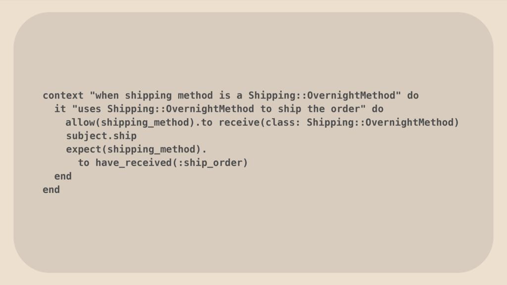 "context ""when shipping method is a Shipping::Ov..."