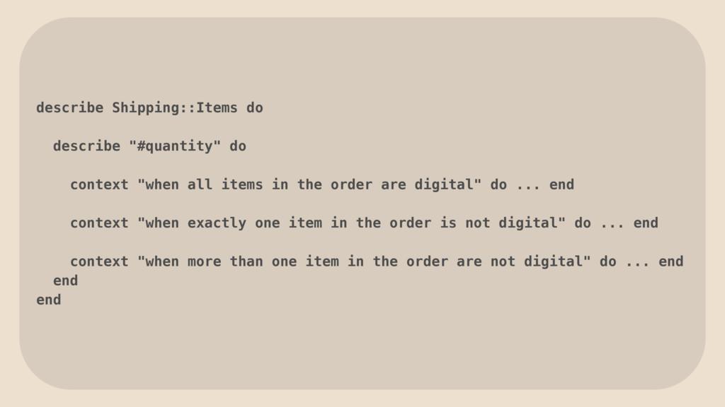 """describe Shipping::Items do describe """"#quantity..."""