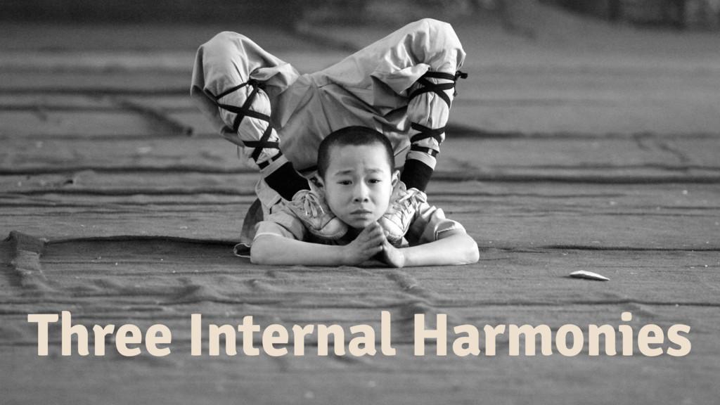 Three Internal Harmonies