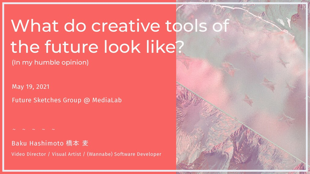 May 19, 2021   Future Sketches Group @ MediaLab...