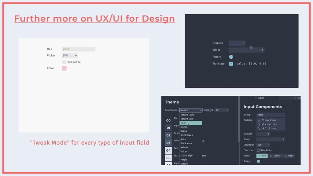 """Further more on UX/UI for Design """"Tweak Mode"""" f..."""