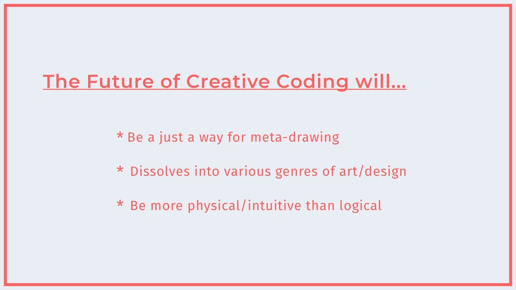 * Be a just a way for meta-drawing   * Dissolve...