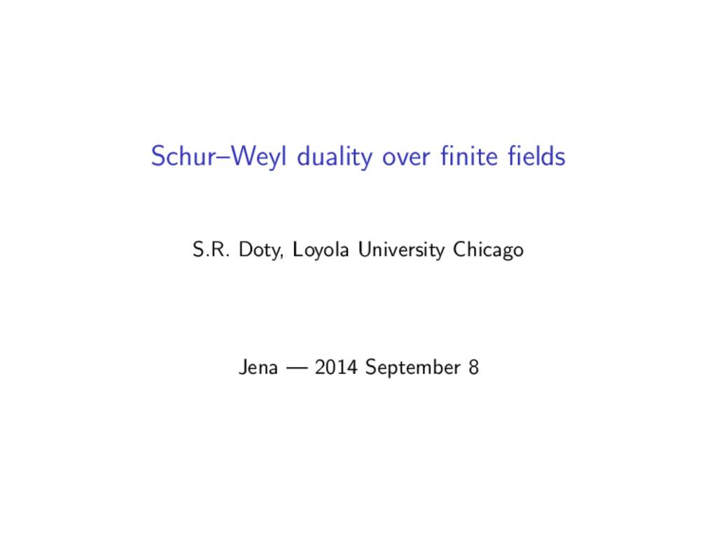 Schur–Weyl duality over finite fields S.R. Doty, ...