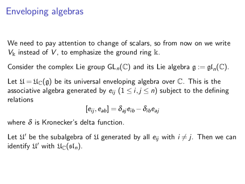 Enveloping algebras We need to pay attention to...