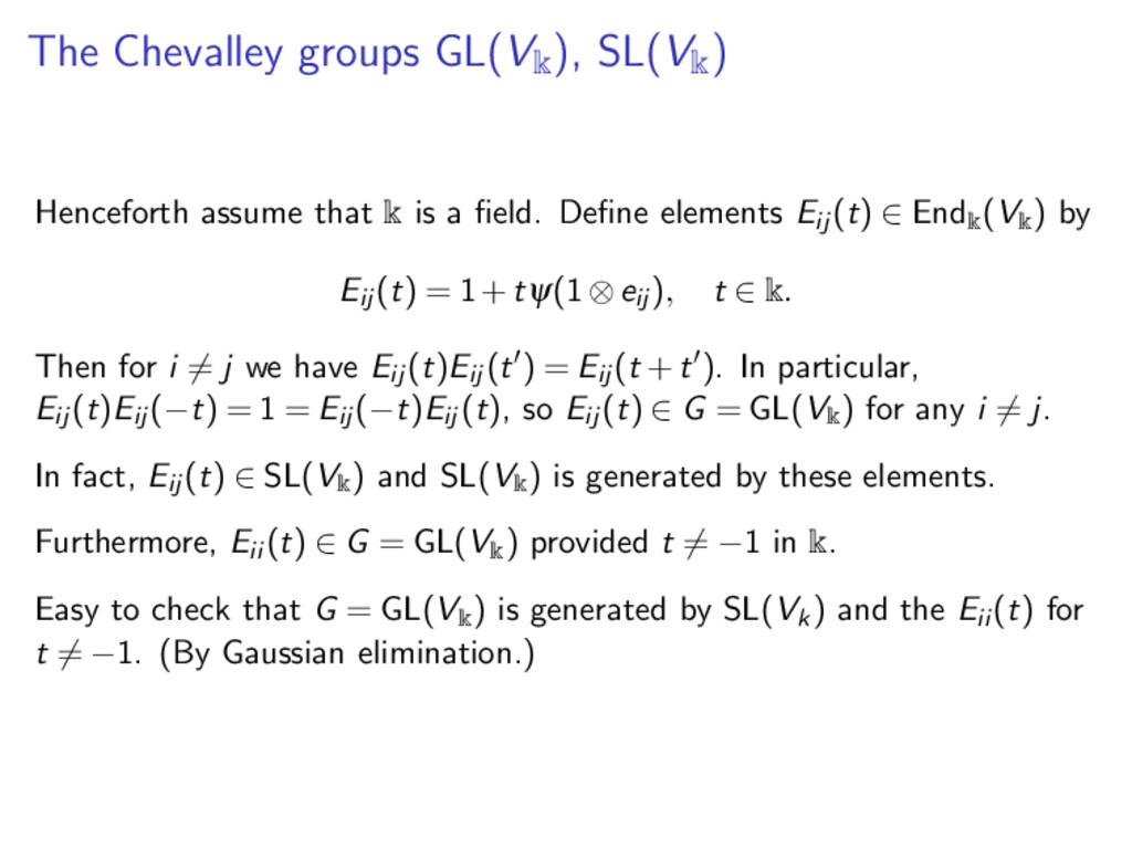 The Chevalley groups GL(V k ), SL(V k ) Hencefo...