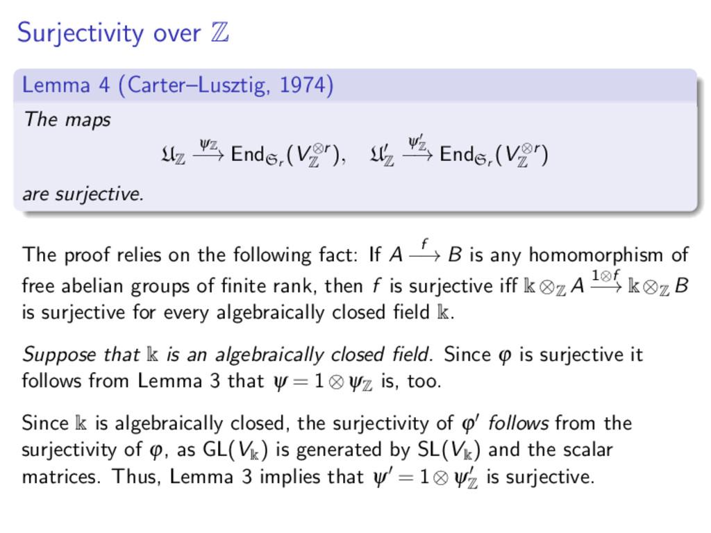Surjectivity over Z Lemma 4 (Carter–Lusztig, 19...