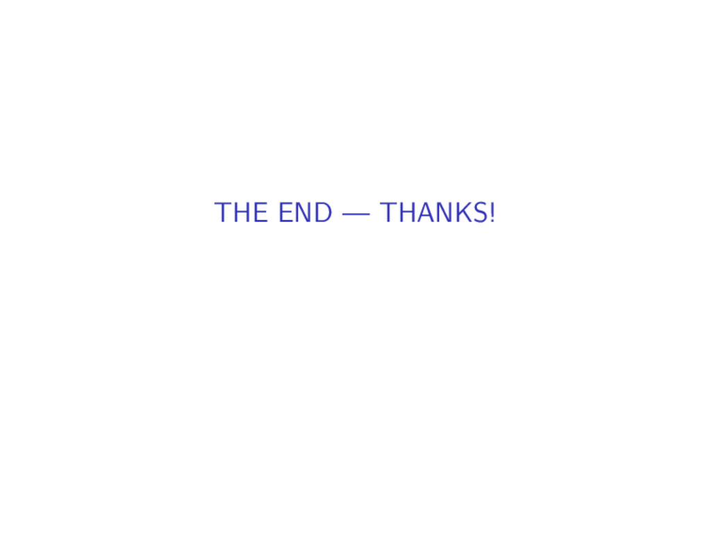 THE END — THANKS!
