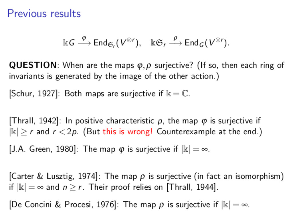 Previous results kG ϕ −→ EndSr (V ⊗r ), kSr ρ −...