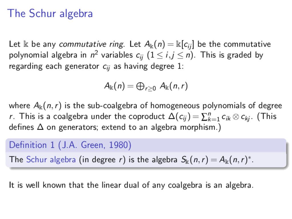 The Schur algebra Let k be any commutative ring...