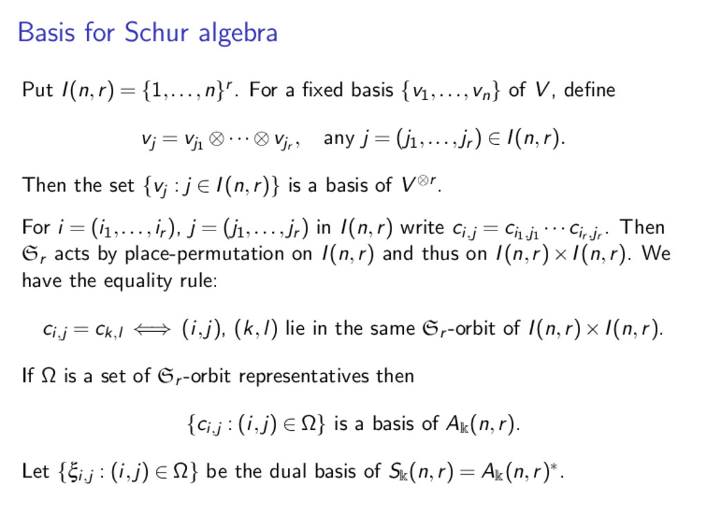 Basis for Schur algebra Put I(n,r) = {1,...,n}r...