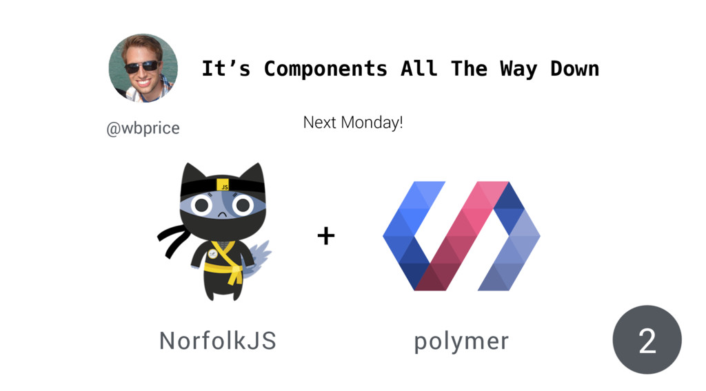 It's Components All The Way Down polymer Norfol...