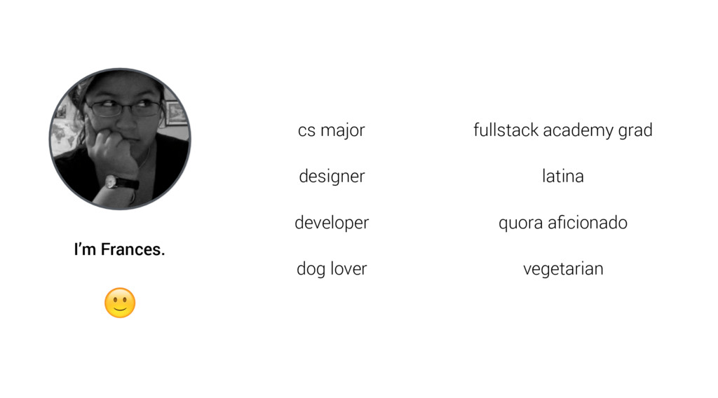 cs major designer developer dog lover fullstack...