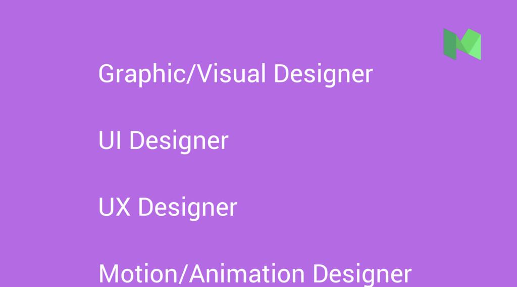 Graphic/Visual Designer UI Designer UX Designer...